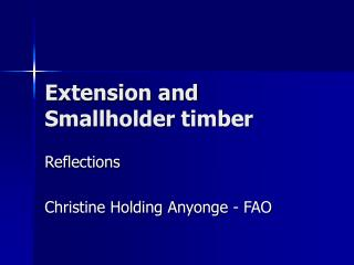 Extension and Smallholder timber