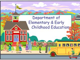 Department of Elementary & Early 	Childhood Education