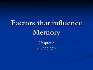 Factors that influence Memory