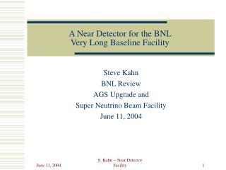 A Near Detector for the BNL  Very Long Baseline Facility