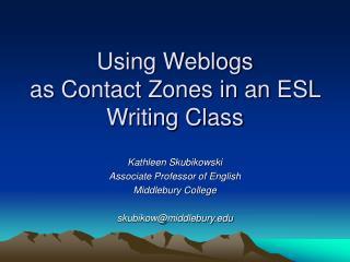 Using Weblogs  as Contact Zones in an ESL  Writing Class