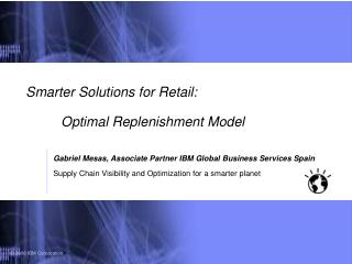 Smarter Solutions for Retail:  	Optimal Replenishment Model