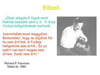 Richard P. Feynman Nobel díj: 1965