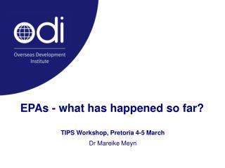 EPAs - what has happened so far?