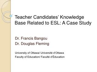 Teacher Candidates' Knowledge Base Related to ESL: A Case Study