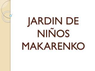 JARDIN DE NIÑOS MAKARENKO