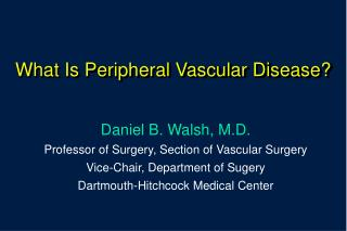 What Is Peripheral Vascular Disease?