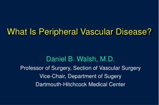 What Is Peripheral Vascular Disease?