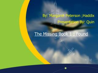 The Missing Book 1 ; Found