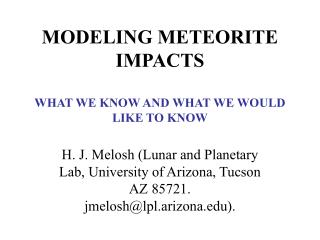 MODELING METEORITE IMPACTS   WHAT WE KNOW AND WHAT WE WOULD LIKE TO KNOW