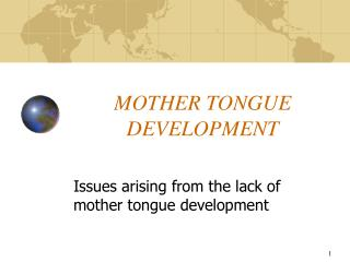 MOTHER TONGUE DEVELOPMENT