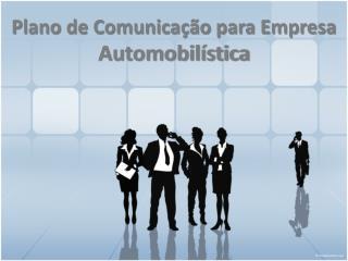 Plano de Comunicação para Empresa  Automobilística