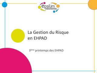 La Gestion du Risque  en EHPAD