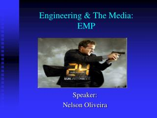 Engineering & The Media:  EMP