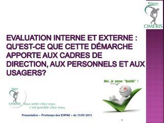 Pr�sentation ��Printemps des EHPAD�� du 15/05//2013