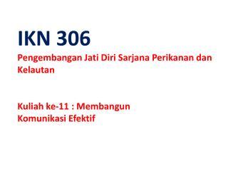 IKN  306 Pengembangan Jati Diri Sarjana Perikanan dan Kelautan