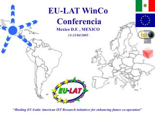 """ Binding EU-Latin American IST Research initiatives for enhancing future co-operation """