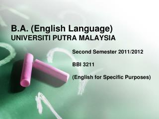 B.A. (English Language) UNIVERSITI PUTRA MALAYSIA
