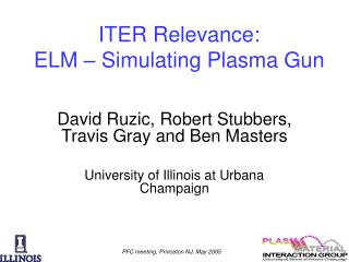 ITER Relevance: ELM – Simulating Plasma Gun