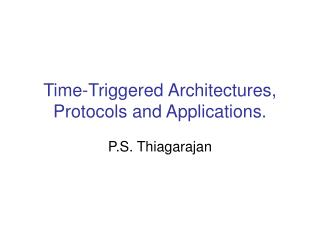 Time-Triggered Architectures, Protocols and Applications.
