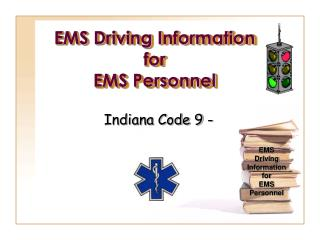 EMS Driving Information  for  EMS Personnel