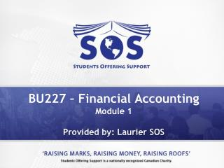 BU227 – Financial Accounting Module 1  Provided by: Laurier SOS