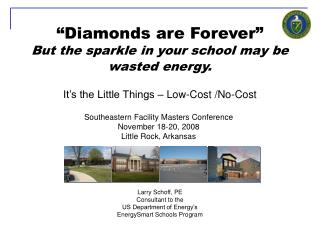 """Diamonds are Forever"" But the sparkle in your school may be wasted energy."