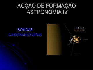 ACÇÃO DE FORMAÇÃO  ASTRONOMIA IV