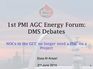 1st PMI AGC Energy Forum: DMS Debates NOCs in the GCC no longer need a PMC on a Project