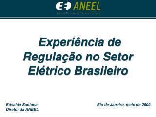 Experiência de Regulação no Setor Elétrico Brasileiro