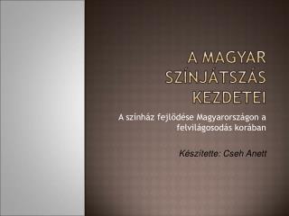 A magyar színjátszás kezdetei
