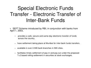 Special Electronic Funds Transfer - Electronic Transfer of Inter-Bank Funds