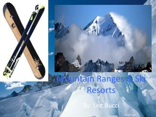 Mountain Ranges & Ski Resorts
