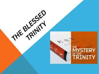 The BLESSED           trinity