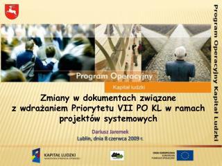 Zmiany w dokumentach związane  z wdrażaniem Priorytetu VII PO KL w ramach projektów systemowych