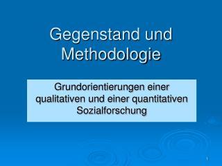 Gegenstand und Methodologie