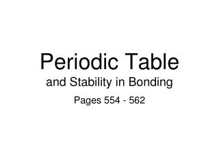 Periodic Table and Stability in Bonding