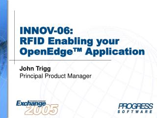 INNOV-06:  RFID Enabling your OpenEdge™ Application