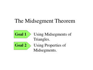 The Midsegment Theorem