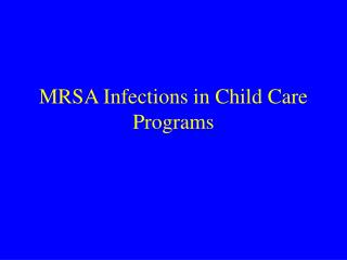 MRSA Infections in Child Care Programs