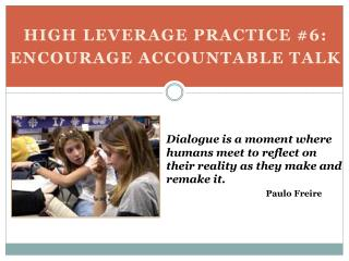 HIGH LEVERAGE PRACTICE 6:  ENCOURAGE ACCOUNTABLE TALK