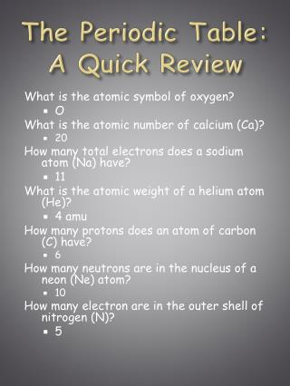The Periodic Table: A Quick Review