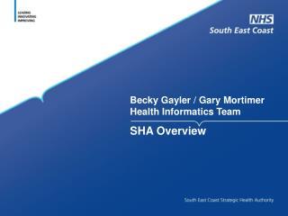 Becky Gayler / Gary Mortimer Health Informatics Team