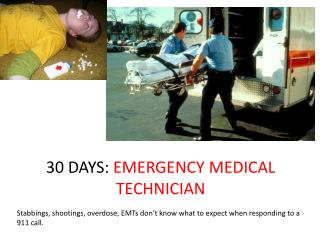 30 DAYS:  EMERGENCY MEDICAL TECHNICIAN