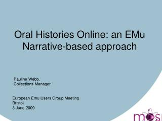 Oral Histories Online: an EMu Narrative-based approach