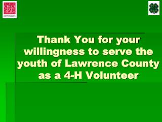 Thank You for your willingness to serve the youth of Lawrence County as a 4-H Volunteer