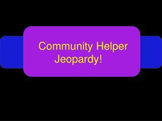 Community Helper Jeopardy!