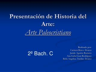 Presentaci�n de Historia del Arte: Arte Paleocristiano