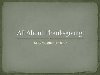 All About Thanksgiving!