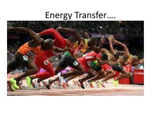 Energy Transfer….